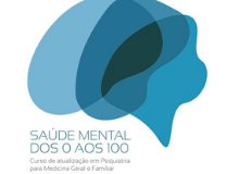 «Mental Health from 0 to 100» - 1st Update in Psychiatry for General and Family Medicine